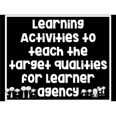 10 Different Learning Activities to Unpack Key Qualities for Agency
