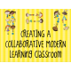 Course Notes - CREATING A COLLABORATIVE MODERN LEARNING CLASSROOM, September 2015